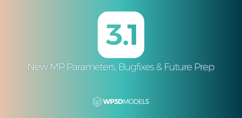 WP3D Models – Version 3.1 – Bugfixes & More!