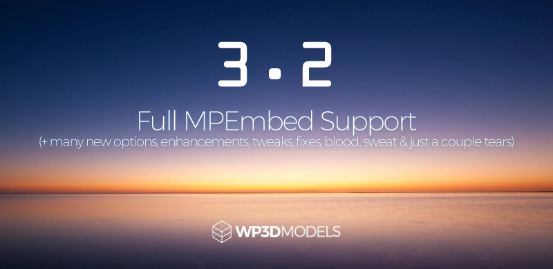 WP3D Models – Version 3.2 – MPEmbed & More!