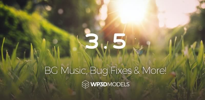 WP3D Models – Version 3.5 – Background Music & Bugs